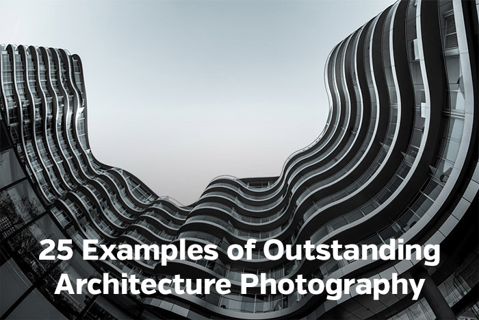 25 Examples of Outstanding Architecture Photography