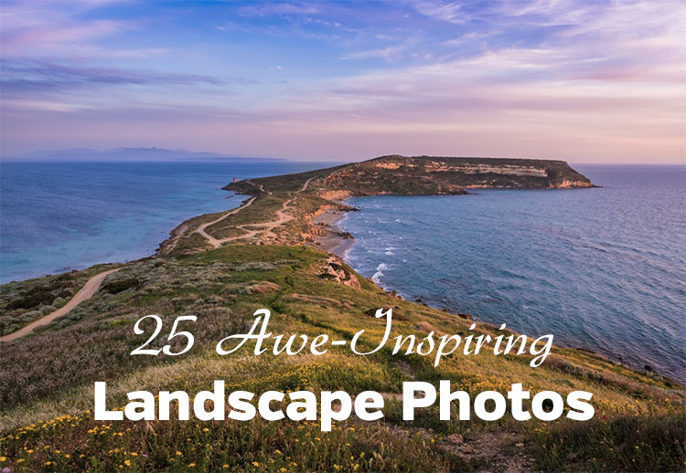 25 Awe-Inspiring Landscape Photos