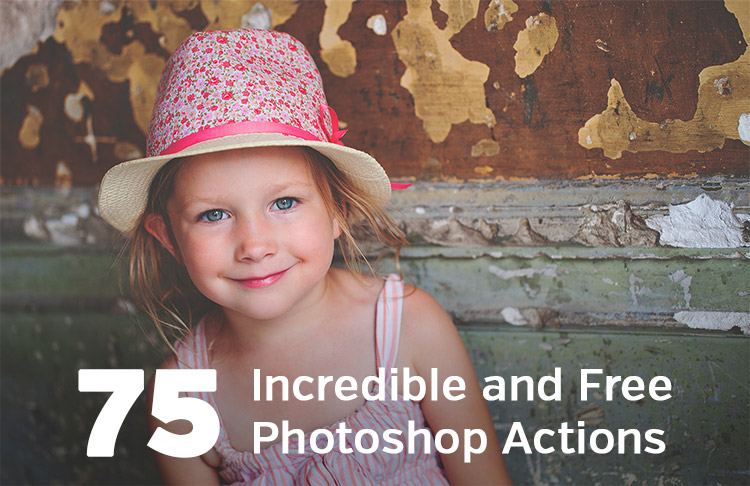 75 Incredible and Free Photoshop Actions