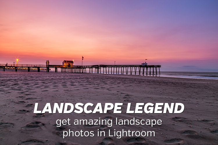 Get Amazing Results with Your Landscape Photos in Lightroom